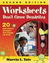 Worksheets Don't Grow Dendrites: 20 Instructional Strategies That Engage the Brain - Marcia L. Tate