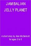 Jambalan - Jelly Planet - Alan McDermott