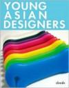 Young Asian Designers: Including Australia (Design Books) - daab