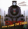 Whooo, Whooo Here Come The Trains (My First Discovery Library) - Molly Carroll, Jeanne Sturm