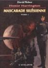 Mascarade silésienne, tome 2 - David Weber