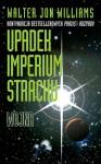Wojna (Upadek Imperium Strachu, #3) - Walter Jon Williams, Piotr Staniewski, Grażyna Grygiel