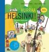 Hurraa Helsinki! Ikioma kaupunki - Karo Hämäläinen, Salla Savolainen