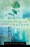 Connecting to the Power of Nature - Joe H. Slate