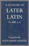 A Glossary of Later Latin to 600 A. D - Alexander Souter