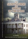 The Saints' Curse and Ghosts on the Levee (The Sci-Fi Adventures of Dr. Kenneth Messenger:) - Randolph M. Howes