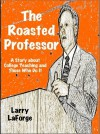 The Roasted Professor - Larry LaForge