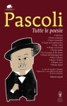 Tutte le poesie - Giovanni Pascoli