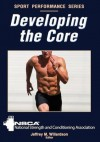 Developing the Core (Sport Performance Series) - NSCA -National Strength & Conditioning Association