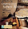 Creating Great Guest Rooms - Carol Donayre Bugg