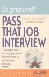 Be Prepared! Pass That Job Interview - Julie-Ann Amos