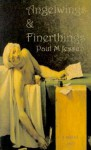 Angelwings & Finerthings - Paul Jessup