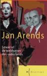 Smeer of de weldoener des vaderlands: Een toneelstuk - Jan Arends