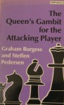The Queen's Gambit For The Attacking Player (Batsford Chess Library) - Graham Burgess, Steffen Pedersen
