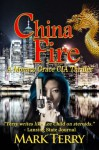 China Fire (Monaco Grace CIA Thrillers) - Mark Terry