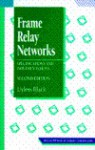 Frame Relay Networks: Specifications and Implementations - Uyless D. Black