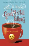 Wait a Minute, God's Still Talking: Hearing Whispers from God in Everyday Life - Warren Powell, Mary Beth Powell