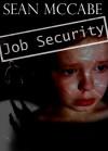 Job Security - Sean McCabe