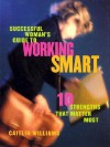 Successful Woman's Guide to Working Smart: 10 Strengths That Matter Most - Caitlin Williams