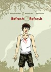 Refresh, Refresh: A Graphic Novel - Danica Novgorodoff, James Ponsoldt, Benjamin Percy