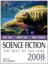 Science Fiction: The Best of the Year, 2008 Edition - Rich Horton, Michael Swanwick, Greg Egan, Ken MacLeod