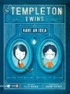 The Templeton Twins Have an Idea - Ellis Weiner, Jeremy Holmes