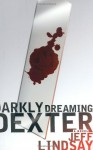 Darkly Dreaming Dexter - Jeff Lindsay