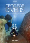 Deco for Divers: Decompression Theory and Physiology - Mark Powell