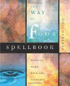 The Way of Four Spellbook: Working Magic with the Elements - Deborah Lipp