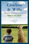 Cowboy & Wills: A Love Story - Monica Holloway