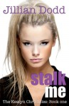 Stalk Me - Jillian Dodd
