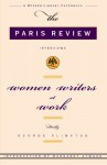 Women Writers at Work: The Paris Review Interviews - George Plimpton, The Paris Review, Margaret Atwood
