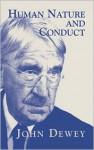 Human Nature and Conduct - John Dewey