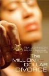 The Million Dollar Divorce - R.M. Johnson