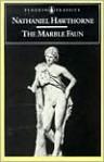 The Marble Faun - The Original Classic Edition - Nathaniel Hawthorne