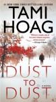 Dust to Dust: A Novel - Tami Hoag