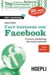 Fare business con Facebook. Terza edizione - Luca Conti