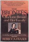 The Brontës: Charlotte Brontë and Her Family - Rebecca Fraser