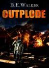 Outplode (Epidode 1) - Bruce Walker, Jackie Logue