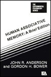 Human Associative Memory - John R. Anderson, Gordon H. Bower
