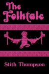 The Folktale - Stith Thompson