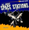 All about Space Stations - Miriam Gross