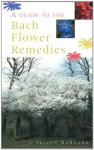 A Guide To The Bach Flower Remedies - Julian Barnard