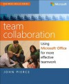 Team Collaboration: Using Microsoft Office for More Effective Teamwork - John Pierce