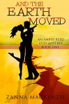 And The Earth Moved: Romantic Comedy Cozy Mystery (Amber Reed CCIA Mystery Book 1) - Zanna Mackenzie
