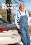My Nebraska: The Good, the Bad, and the Husker - Roger Welsch