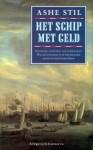 Het schip met geld: spannende avonturen van waterschout Willem Lootsman in de Amsterdamse haven van de Gouden Eeuw - Ashe Stil