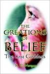 The Creations of Belief - K. Morgan