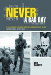 Never a Bad Day: A Collection of Columns from the Legendary Story Teller and Endurance Sports Icon - Bob Babbitt