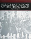 Police Battalions of the Third Reich - Stephen Campbell